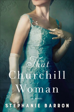 That Churchill Woman, by Stephanie Barron is the story of Jennie Jerome Churchill
